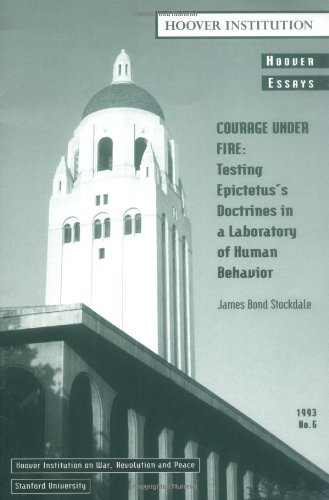 Courage Under Fire: Testing Epictetus's Doctrines in a...