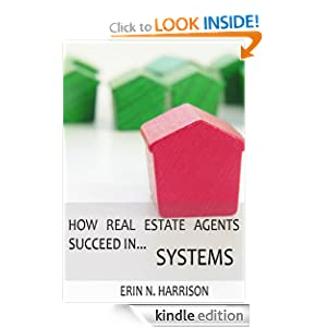 Amazon.com: How Real Estate Agents Succeed InSystems eBook: Erin N