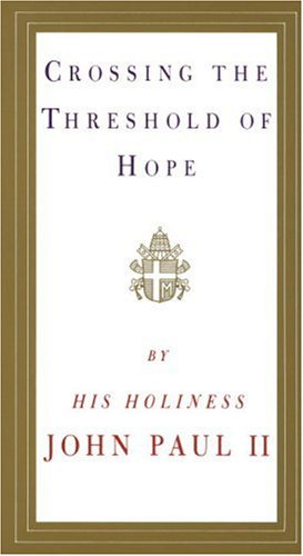 Crossing the Threshold of Hope, Pope John Paul II