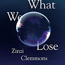 What We Lose Audiobook by Zinzi Clemmons Narrated by Nicole Lewis