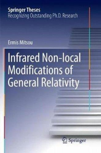 Infrared Non-Local Modifications of General Relativity (Springer Theses) [Mitsou, Ermis] (Tapa Blanda)