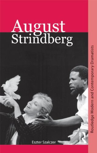August Strindberg (Routledge Modern and Contemporary Dramatists), Eszter Szalczer
