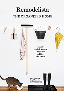 Book Cover: Remodelista: The Organized Home: Simple, Stylish Storage Ideas for All Over the House