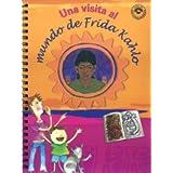 Una visita al mundo de frida kahlo(+5 años) (Guia De Exploradores/ Explorers Guide)