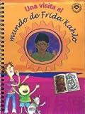 Una visita al mundo de Frida Kahlo (Guia De Exploradores/ Explorers Guide) (Spanish Edition)