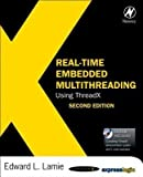 img - for [(Real-Time Embedded Multithreading: Using ThreadX)] [Author: Edward L. Lamie] published on (March, 2009) book / textbook / text book