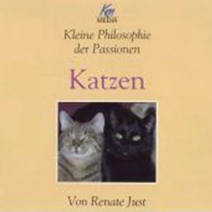 Katzen. Kleine Philosophie der Passionen Hörbuch