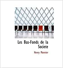Les Bas-Fonds De La Societe (Hardback) - Common: By (author) Henry