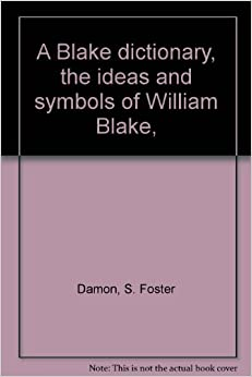 william blake essays for s. foster damon Immediately download the s foster damon summary, chapter-by-chapter analysis, book notes, essays, quotes, character descriptions, lesson plans, and more .