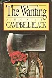 The Wanting (0070055645) by Campbell Black