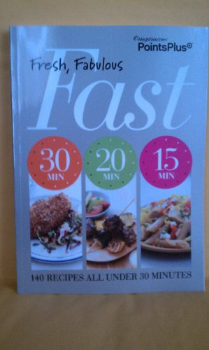 Weight Watchers Points Plus Fast, Fresh, Fabulous