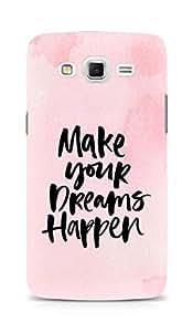 AMEZ make your dreams happen Back Cover For Samsung Galaxy Grand Max