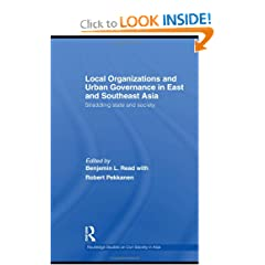 Local Organizations and Urban Governance in East and Southeast Asia: Straddling state and society (Routlede Studies on Civil Society in Asia)