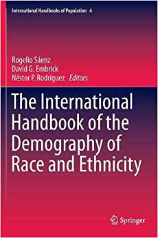 The International Handbook Of The Demography Of Race And Ethnicity (International Handbooks Of Population)