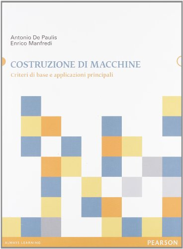 costruzione-di-macchine-criteri-di-base-e-applicazioni-principali