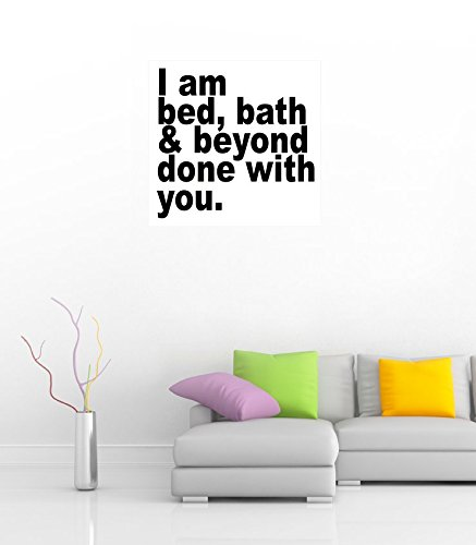 i-am-bed-bath-beyond-done-with-you-slogan-36-wide-poster