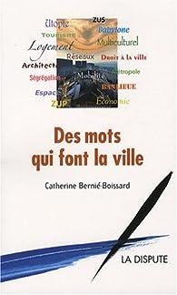 Des mots qui font la ville par Catherine Bernié-Boissard