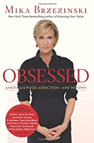 Learn more about the book, Obsessed: America's Food Addiction — and My Own