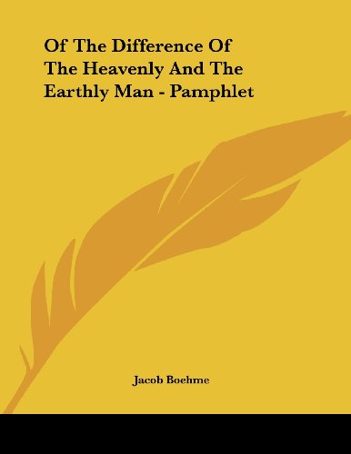 Of the Difference of the Heavenly and the Earthly Man - Pamphlet