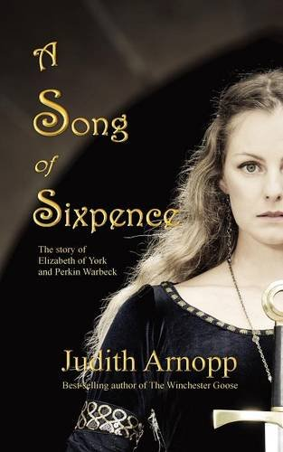 A Song of Sixpence: The story of Elizabeth of York and Perkin Warbeck (Elizabeth Of York compare prices)
