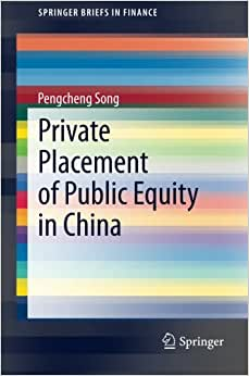 Private Placement Of Public Equity In China (SpringerBriefs In Finance)