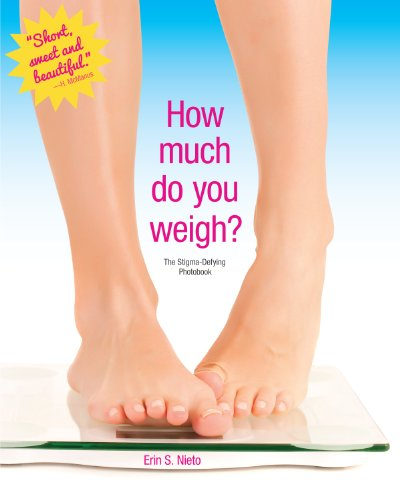 How Much Do You Weigh?: The Stigma Defying Photobook