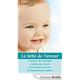 Le b�b� de l'amour : 4 romans (Volume multi th�matique)
