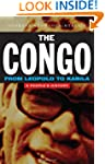 The Congo: From Leopold to Kabila: A...