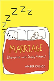 Book Cover: Marriage Illustrated with Crappy Pictures