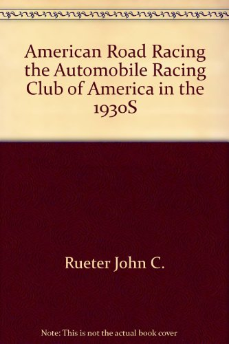 American Road Racing - The Automobile Racing Club Of America In The 1930'S front-72465