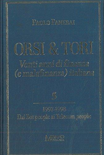 orsi-e-tori-venti-anni-di-finanza-e-malafinanza-italiana-5-1997-1998-dai-bot-people-ai-telecom-peopl