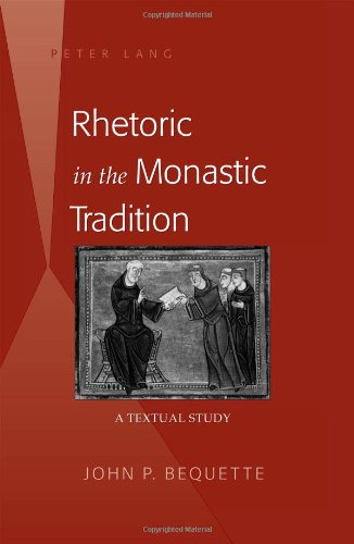 Rhetoric in the Monastic Tradition: A Textual Study