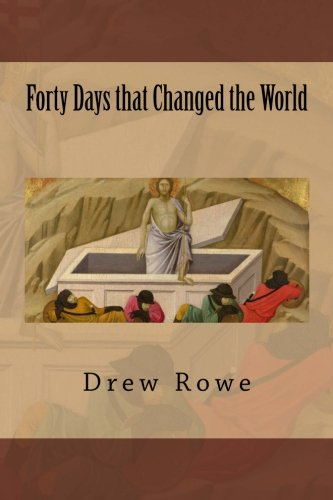 Forty Days that Changed the World