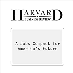 A Jobs Compact for America's Future (Harvard Business Review) | [Thomas A. Kochan]