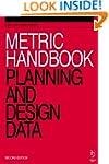 Metric Handbook: Planning and Design...