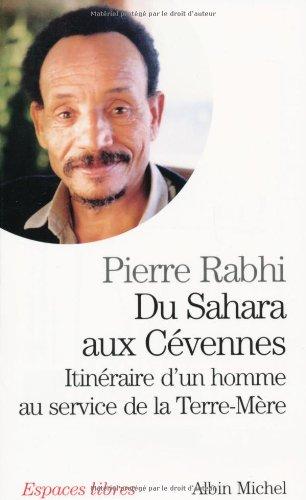 Du Sahara aux Cévennes : Itinéraire d'un homme au service de la Terre-Mère