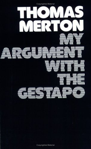 My Argument With the Gestapo a Macaronic Journal, THOMAS MERTON