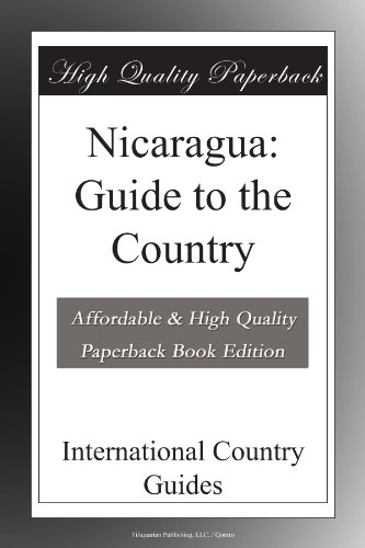 Nicaragua: Guide to the Country