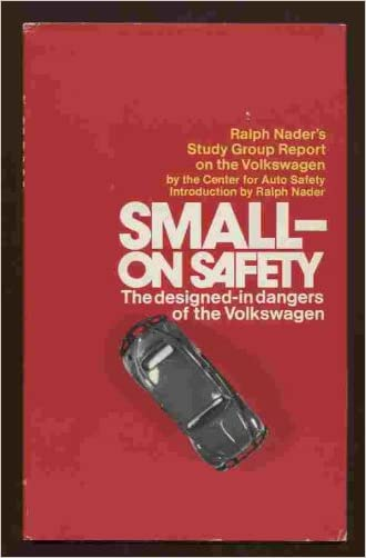 Small--on safety: The designed-in dangers of the Volkswagen