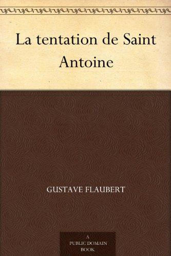 Flaubert, Gustave - La tentation de Saint Antoine (French Edition)