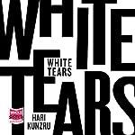 White Tears   Hari Kunzru