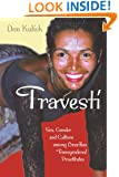 Travesti: Sex, Gender, and Culture among Brazilian Transgendered Prostitutes (Worlds of Desire: The Chicago Series on)