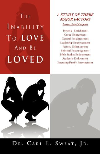 the-inability-to-love-and-be-loved-by-dr-carl-l-sweat-jr-2012-01-30