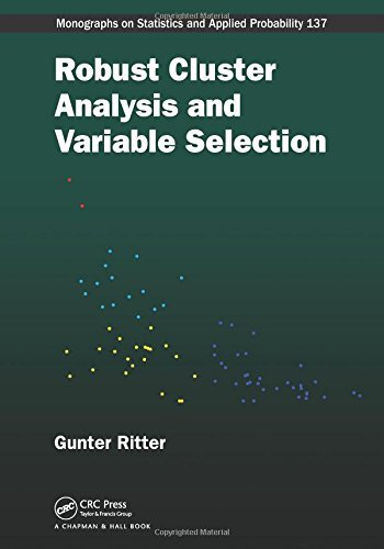 Robust Cluster Analysis and Variable Selection (Chapman & Hall/CRC Monographs on Statistics & Applied Probability) by Gunter Ritter (2014-09-02)