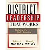 District Leadership That Works: Striking the Right Balance District Leadership That Works