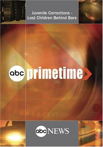 ABC News Primetime Juvenile Corrections - Lost Children Behind Bars
