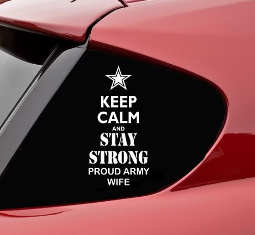 Keep calm and STAY STRONG proud army WIFE vinyl decal bumper sticker soldier military usa navy war combat kcco semper fi