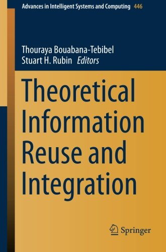 Theoretical Information Reuse and Integration (Advances in Intelligent Systems and Computing)