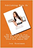 Amazon Kindle Publishing Book: (A Made Easy eBook Guide Loaded With Tips & Tools 1)