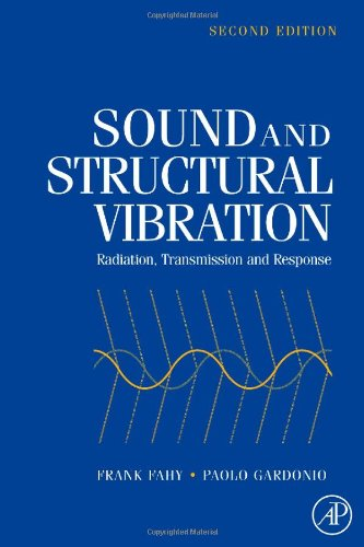 Sound and Structural Vibration, Second Edition:...
